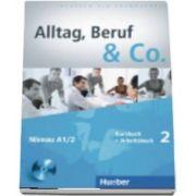 Alltag, Beruf & Co. Kurs und Arbeitsbuch 2 mit CD zum Arbeitsbuch - Niveau A1/2