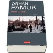 Orhan Pamuk, Alte culori - Traducere din limba turca si note de Luminita Munteanu