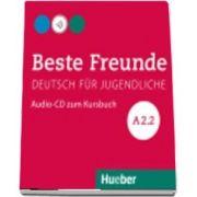 Beste Freunde. Audio CD zum Kursbuch A2. 2