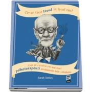 Ce-ar face Freud in locul tau? de Sarah Tomley