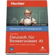 Deutsch uben. Deutsch fur Besserwisser A1 - Typische Fehler verstehen - Buch