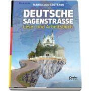 Deutsche Sagenstrasse: Lese- und Arbeitsbuch