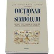 Dictionar de simboluri. Mituri, vise, obiceiuri, gesturi, forme, figuri, culori, numere (Jean Chevalier)