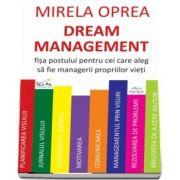 Dream Management. Fisa postului pentru cei care aleg sa fie managerii propriilor vieti, Mirela Oprea, Cartex