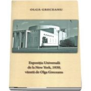 Expozitia Universala de la New York 1939 de Olga Greceanu