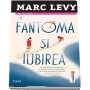 Fantoma si iubirea de Marc Lévy