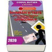 Intrebari si teste, CATEGORIA B pentru obtinerea permisului de conducere auto, anul 2020 - Legislatie rutiera la zi.