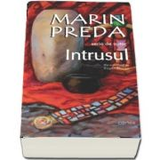 Marin Preda - Intrusul - Cu o prefata de Eugen Simion