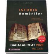 Istoria Romanilor Bacalaureat 2020. Sinteze si teste, enunturi si rezolvari, editie revizuita (Aprobat MEN)