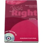 Just Right Upper Intermediate. Teachers Book with Class Audio CD