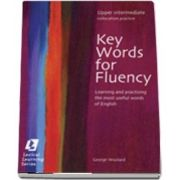Key Words for Fluency Upper Intermediate. Learning and practising the most useful words of English