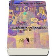 Leadership academic clujean (1919-2019) de Marius Bojita
