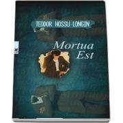 Mortua Est de Teodor Hossu Longin
