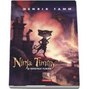 Ninja Timmy si rasetele furate - Traducere din limba suedeza de Roxana Ema Dreve