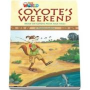 Our World Readers. Coyotes Weekend. British English