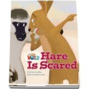 Our World Readers. Hare Is Scared. British English