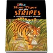 Our World Readers. How Tiger Got His Stripes. British English