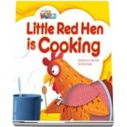 Our World Readers. Little Red Hen is Cooking. British English