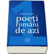 Poeti romani de azi (Volumul I) - Editia a II-a, revazuta si adaugita