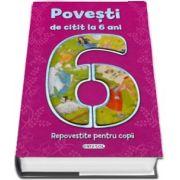 Povesti de citit la 6 ani - Repovestite pentru copii