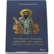 Probleme sociale oglindite in opera Sfantului Vasile cel Mare (Laurentiu Nistor)