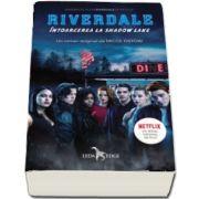 Riverdale. Intoarcerea la Shadow Lake - Volumul 2