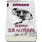 Roman sub acoperire de Nicolae Prelipceanu