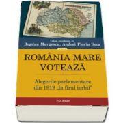 """Romania Mare voteaza. Alegerile parlamentare din 1919,, la firul ierbii"""""""