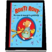 Ronti Ront nu vrea sa mearga la gradinita (Casalis Anna)