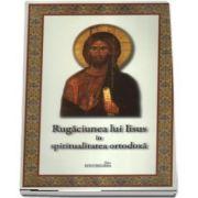 Rugaciunea lui Iisus in spiritualitatea ortodoxa