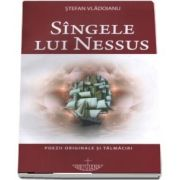 Sangele lui Nessus. Poezii originale si talmaciri