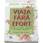 Viata fara efort de Jason Gregory