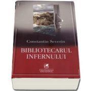 Bibliotecarul infernului de Constantin Severin