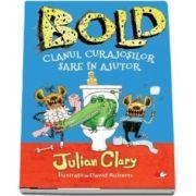 Bold. Clanul curajosilor sare in ajutor - Julian Clary