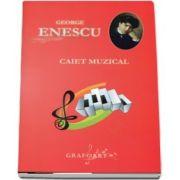 Caiet muzical. George Enescu