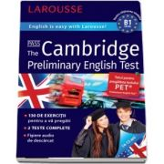 Cambridge Preliminary English Test. English is easy with Larousse! 14-15 ani