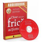 Chiar daca ti-e frica, actioneaza. Audiobook