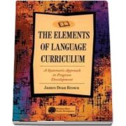 Elements of Language Curriculum. A Systematic Approach to Program Development