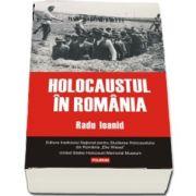 Radu Ioanid, Holocaustul in Romania - Editia a III-a revazuta si adaugita