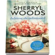 Iubirea de odinioara - Sherryl Woods