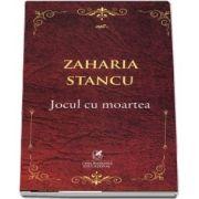 Jocul cu moartea de Zaharia Stancu