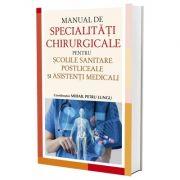 Manual de specialitati chirurgicale pentru scolile sanitare postliceale si asistenti medicali