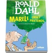 Roald Dahl - Marele urias prietenos - Editie cu coperti cartonate
