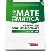 Matematica. Olimpiade si concursuri scolare 2019. Clasele VII-VIII