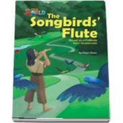 Our World Readers. The Songbirds Flute. British English