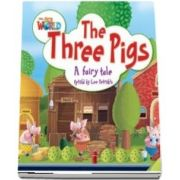 Our World Readers. The Three Pigs. British English