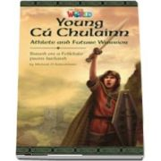 Our World Readers. Young Cu Chulainn, Athlete and Future Warrior. British English