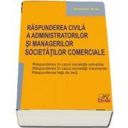 Raspunderea civila a administratorilor si managerilor societatilor comerciale.
