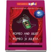 Romeo si Julieta. Editie bilingva romana-engleza