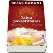 Taina povestitoarei de Sejal Badani